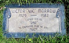 Vic Morrow's grave - Vic's funeral took place on July and John Landis gave a eulogy. He is buried at Hillside Memorial Park. Cemetery Monuments, Cemetery Headstones, Old Cemeteries, Cemetery Art, Graveyards, Tombstone Epitaphs, Unusual Headstones, Famous Tombstones, Church Pictures
