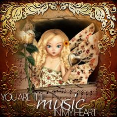 You are the music in my heart ...Fairy Blingee by stina scott