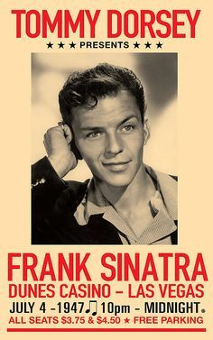 Frank Sinatra  with the Tommy Dorsey Band at the Dunes Hotel & Casino 4th of July -  1947!! I remember the early 50s AC in Vegas was HORRIBLE - it was all on or all off!
