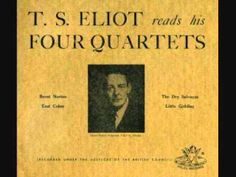 Listen to T.S. Eliot Recite His Late Masterpiece, the Four Quartets