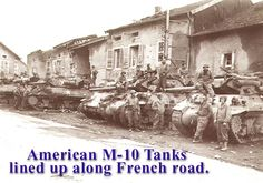 American tanks lined up in France. M10 Tank Destroyer, Battle Of Stalingrad, Ww2 Tanks, D Day, Armored Vehicles, Churchill, World War Two, Diorama, Wwii