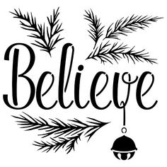 """Designer Stencils """"Believe"""" with a Jingle Bell Sign Stencil - The Home Depot Christmas Quotes, Christmas Svg, Christmas Pictures, Christmas Projects, Holiday Crafts, Christmas Decorations, Christmas Ornaments, Christmas Decals, Cute Christmas Sayings"""