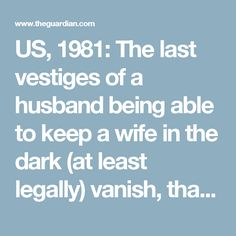 US,1981: The last vestiges of a husband being able to keep a wife in the dark (at least legally) vanish, thanks to Kirchberg v Feenstra. A husband is told he doesn't have the right to unilaterally take out a second mortgage on property held jointly with his wife.