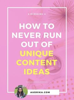 Overcome writer's block with content strategies to never run out of unique content ideas. Blog content | Content strategy | How to start a blog. For creative, fresh blog content ideas, read now or pin for later >>