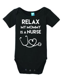 Relax My Mommy Is a Nurse funny baby onesies are bring smile to everyone. soft cotton babies onesie body suit baby romper w/ snap closures Baby Shirts, Onesies, Everything Baby, Baby Time, Baby Bodysuit, Baby Onesie, Baby Fever, Baby Boy Outfits, New Baby Products