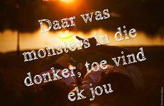 Toe vind ek jou... Francois Van Coke & Karen Zoid Lyric Quotes, Me Quotes, Qoutes, Told You So, Love You, My Love, Female Rock Stars, Afrikaanse Quotes, Husband Love