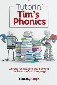 Tutorin' Tim's Phonics: Lessons for Reading and Spelling the Sounds of our Language by Timothy T. Houge http://www.amazon.com/dp/1505494486/ref=cm_sw_r_pi_dp_foXZub0T0CGXH   This book is proudly promoted by EliteBookService.com