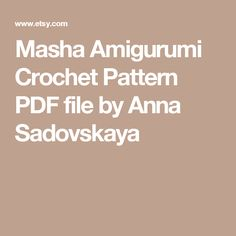 Masha  Amigurumi Crochet Pattern PDF file by Anna Sadovskaya