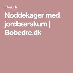 Nøddekager med jordbærskum | Bobedre.dk