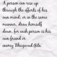 Each person is his own friend or enemy.