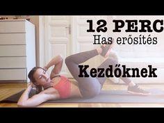 (4) HAS ERŐSÍTÉSE 12 PERC ALATT KEZDŐKNEK! - YouTube Yoga Training, Get Moving, Trx, Excercise, Body Shapes, Pilates, Cardio, Nalu, Dance