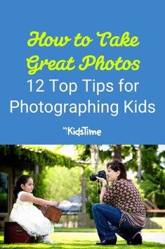 How to Take Great Photos: 12 Top Tips for Photographing Kids Fun To Be One, Take That, New Years Traditions, Happy Parents, Create Photo, Photographing Kids, Photo Tips, Parenting Advice, Children Photography