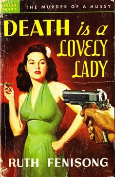 Death is a Lovely Lady by Ruth Fenisong. Published by Popular Library, 1949.