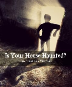 Feeling ghostly chills? Unexplained phenomena in your house? Have a sense of being watched? Here are 16 strong signs to confirm or deny whether or not your home is actually haunted.