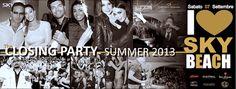 CLOSING PARTY SUMMER 2013 – SKY BEACH SARDEGNA – COSTA DEGLI ANGELI – SABATO 7 SETTEMBRE 2013