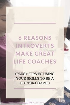 6 Reasons Introverts Make Great Life Coaches + 6 Tips to Using Your Skills To Be a Better Coach Introvert Love, Introvert Personality, Introvert Quotes, Introvert Problems, Extroverted Introvert, Infp, Personality Types, Nlp Coaching, Coaching Questions