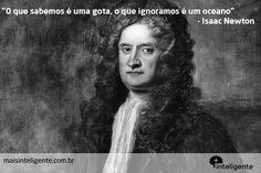 Isaac Newton #frases #inteligente #maisinteligente #ignorância #conhecimento