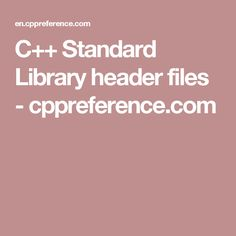 C++ Standard Library header files - cppreference.com