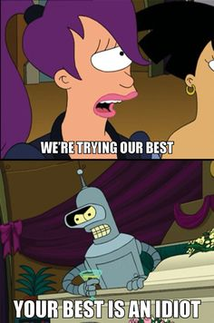Futurama funny: Your best is ann idiot! Funny Jokes, Hilarious, American Dad, Tumblr, Animation, The Simpsons, Simpsons Funny, Me As A Girlfriend, Favorite Tv Shows