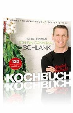 Ich bin dann mal schlank - Das Koch- und Rezeptbuch von Patric Heizmann - Buch - buecher.de