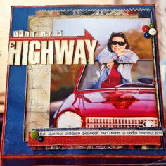 Scrapbook Page | Life is a Highway