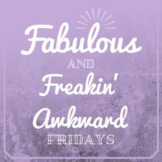 Here's a piece of good news: It's Friday. You survived another week. Get ready for the weekend – you deserve it! Here's this week's Fabulous & Freakin' Awkward Fridays to get you ready. Today Is Friday, Happy Friday, You Deserve It, Meant To Be, Lucky Number, Awkward Moments, Im Happy, What Goes On