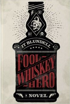 Fool Whiskey Hero (Drunken Fool Thrillers) (Volume 1) by Jason T. Blundell