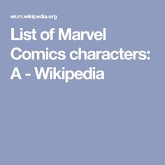 List of Marvel Comics characters: A - Wikipedia