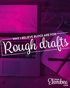 """You don't wanna miss this one from Lisa Butler -- """"Why I Believe Blog Posts Are For Rough Drafts"""""""