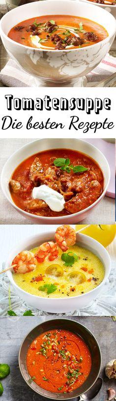 Wer einmal Tomatensuppe selber gemacht hat, kauft keine mehr aus Tüte. Denn sie schmeckt so viel aromatischer. Die besten Rezeptideen!