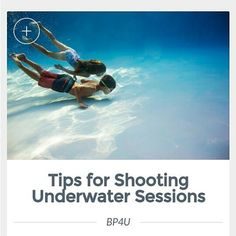 Tips for Shooting Underwater Sessions by Jenny Miller Photography! Link in profile. #bp4u #photographer