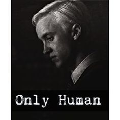 Only+Human+-+Draco+Malfoy