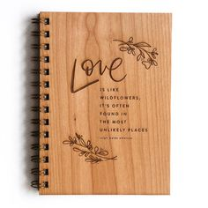 Love is like wildflowers, its often found in the most unlikely places - Ralph Waldo Emerson   Product Details - Beautiful handcrafted / assembled wood cover journal - 5.25x 7.25 Cover (5x7 Pages) - 80 blank sheets // 160 pages (24lb. paper) - Cover is Laser cut on certified, sustainable wood (1/8 thick) - Back cover is navy vinyl - Designed and crafted in Southern California