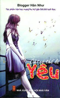 ►►► [eBook] CHỈ CÓ THỂ LÀ YÊU - HÂN NHƯ Tải về: http://cleverstore.vn/ung-dung/truyen-chi-co-the-la-yeu-55710.html