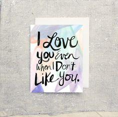 Love You Don't Like You Single Card: Blank Inside