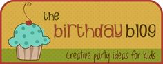 The Birthday Blog - Creative party ideas for kids by jeannie