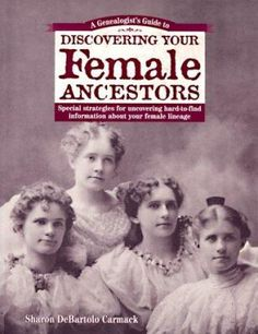 A genealogists guide to discovering your female ancestors: This first-ever guide reveals special strategies for overcoming the unique challenges of tracing female genealogy. Readers will be able to uncover historical facts, personal accounts and recorded events to form an intriguing narrative biography of the women in their ancestries.