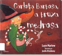 Leiturinhas para criança!: Carlota Barbosa, a bruxa medrosa