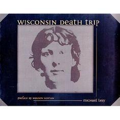 Wisconsin Death Trip  by Michael Lesy