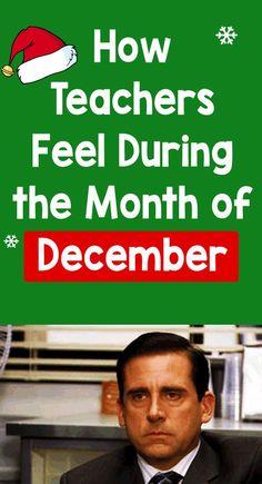 How Teachers Feel During the Month of December – Bored Teachers