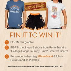 PIN IT TO WIN IT!  WIn 2 #RetroBrand t-shirts of your choice & 1 pair of Classic College Basketball shorts of your choice from #RetroCollegeCuts.  Just follow the easy steps on the graphic above!  #Pinittowinit #MarchMadness