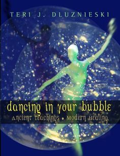 Dancing In Your Bubble by Teri J. Dluznieski M.Ed., http://www.amazon.com/dp/B001NPD6BG/ref=cm_sw_r_pi_dp_7G.3sb0RTJBFR Learn practical spirituality and shamanic teachings for everyday!  Special Sale because of my new book.  This one goes on special sale,  through January only 2.99.  Regularly 7.99 ebook 14.99 hard copy
