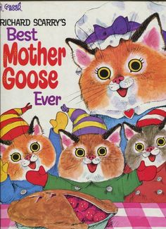 Richard Scarry's Best Mother Goose Ever