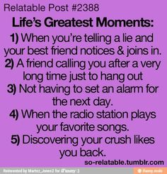 Life's Greatest Moments...I can't necessarily say I've experienced the last one...
