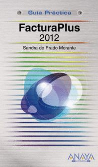 FACTURAPLUS 2012 GUIA PRACTICA