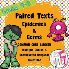 Share these informational paired passages with your students when teaching about germs or infectious diseases. These passages meet the demand for more rigorous, complex texts with Common Core- especially paired texts that students can use to compare and build knowledge to integrate information and draw conclusions.