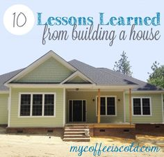 Ten lessons learned from building a house. (for reading later)