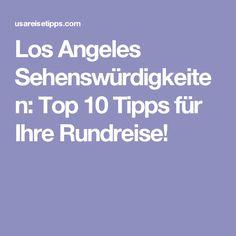 Los Angeles Sehenswürdigkeiten: Top 10 Tipps für Ihre Rundreise!