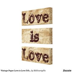 Vintage Paper Love is Love Urban Wall Art 50% Off All Posters and Wrapped Canvas & 15% Off Everything Else!     Use Code: ZAZZARTSTORE     Ends Monday