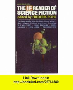 The IF Reader of Science Fiction (Ace H-19) Frederik Pohl ,   ,  , ASIN: B000GRC1PE , tutorials , pdf , ebook , torrent , downloads , rapidshare , filesonic , hotfile , megaupload , fileserve